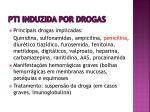 pti induzida por drogas
