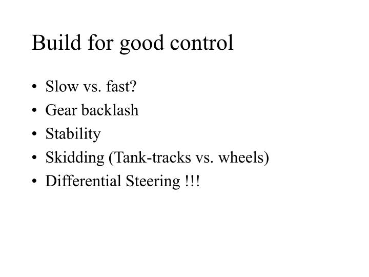 Build for good control