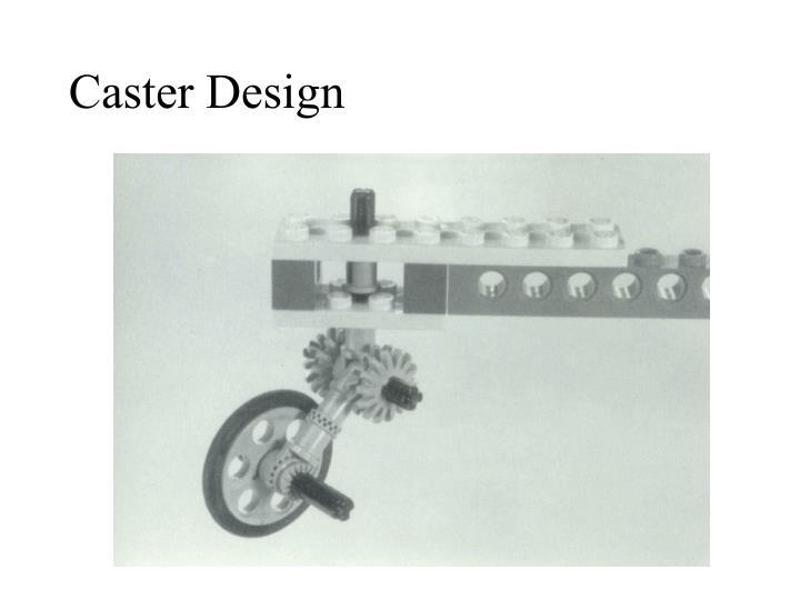Caster Design