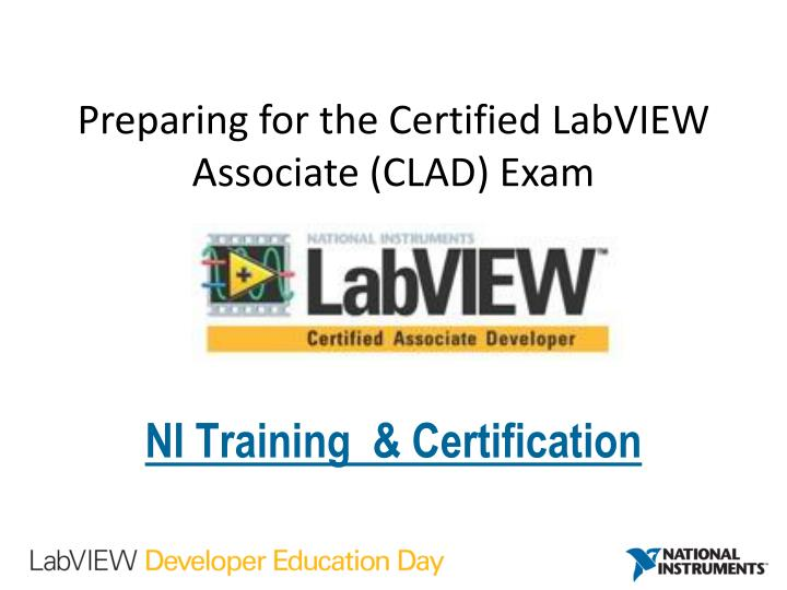 PPT - Preparing for the Certified LabVIEW Associate (CLAD) Exam ...