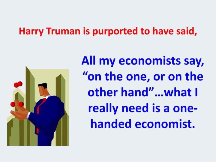 Harry truman is purported to have said