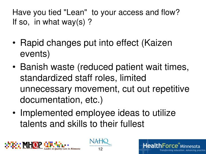 Rapid changes put into effect (Kaizen events)