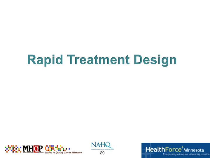 Rapid Treatment Design