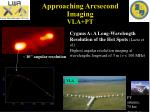 approaching arcsecond imaging vla pt