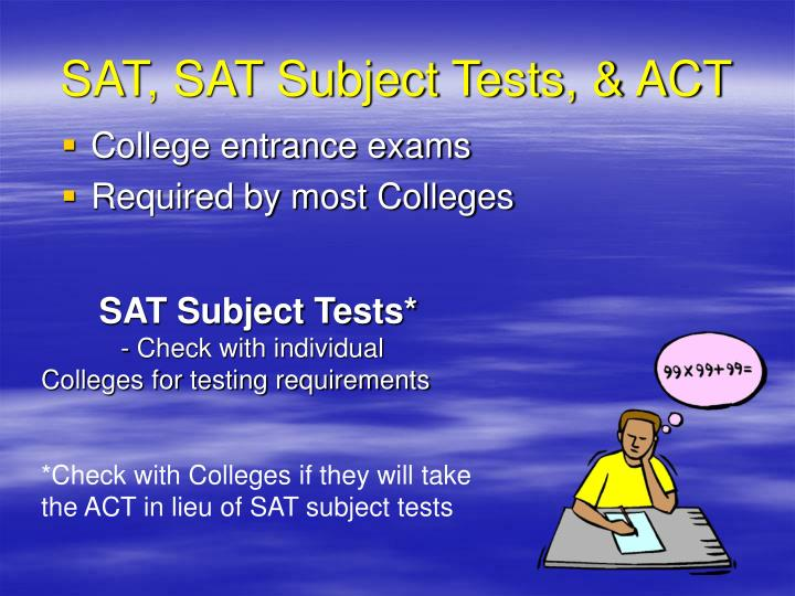 SAT, SAT Subject Tests, & ACT
