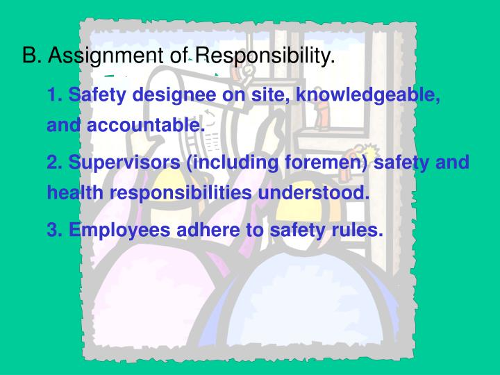 B. Assignment of Responsibility.