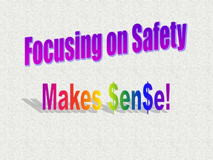 Focusing on Safety