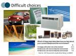 difficult choices