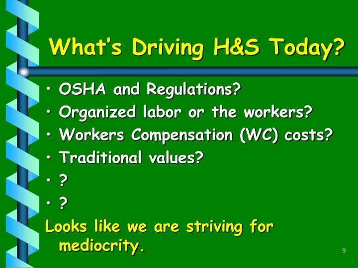 What's Driving H&S Today?