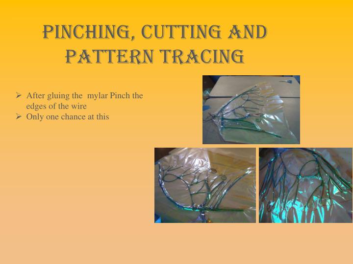 Pinching, Cutting and Pattern tracing