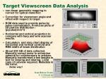 target viewscreen data analysis