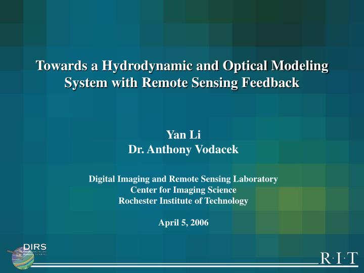 towards a hydrodynamic and optical modeling system with remote sensing feedback n.