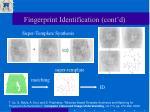 fingerprint identification cont d