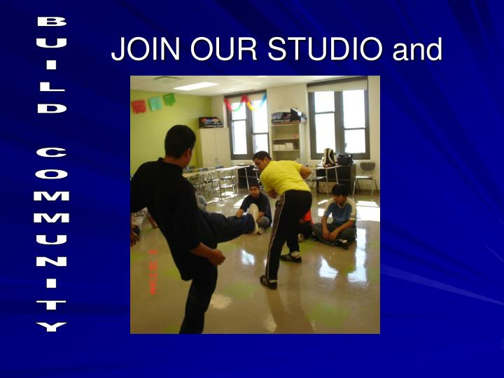 JOIN OUR STUDIO and