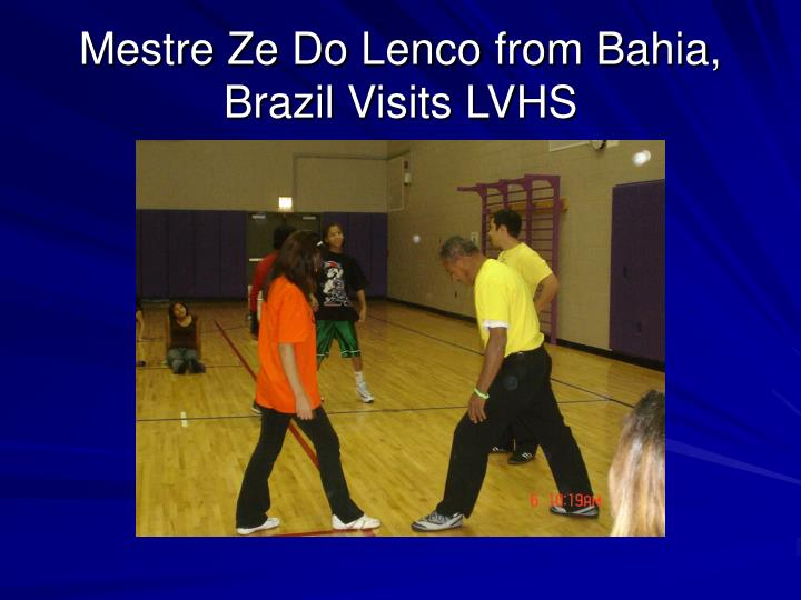 Mestre Ze Do Lenco from Bahia, Brazil Visits LVHS