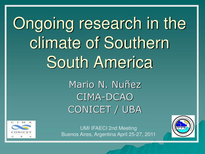 Ongoing research in the climate of southern south america