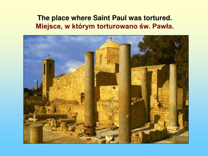 The place where Saint Paul was tortured