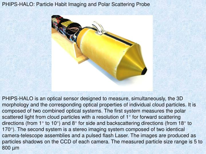 PHIPS-HALO: Particle Habit Imaging and Polar Scattering Probe