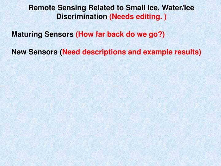 Remote Sensing Related to Small Ice, Water/Ice Discrimination