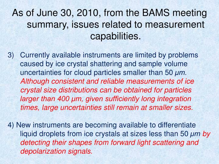 As of June 30, 2010, from the BAMS meeting summary, issues related to measurement capabilities.