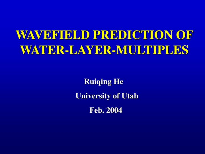 Wavefield prediction of water layer multiples