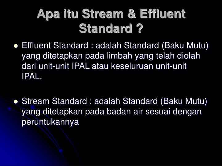 Apa itu Stream & Effluent Standard ?