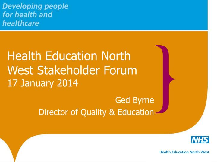 Health education north west stakeholder forum 17 january 2014