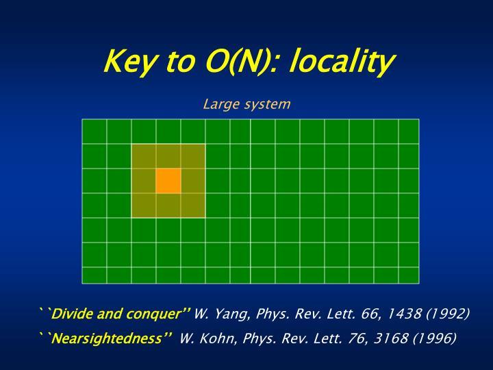 Key to O(N): locality