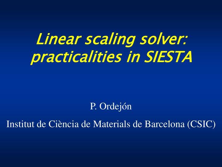 Linear scaling solver: practicalities in SIESTA