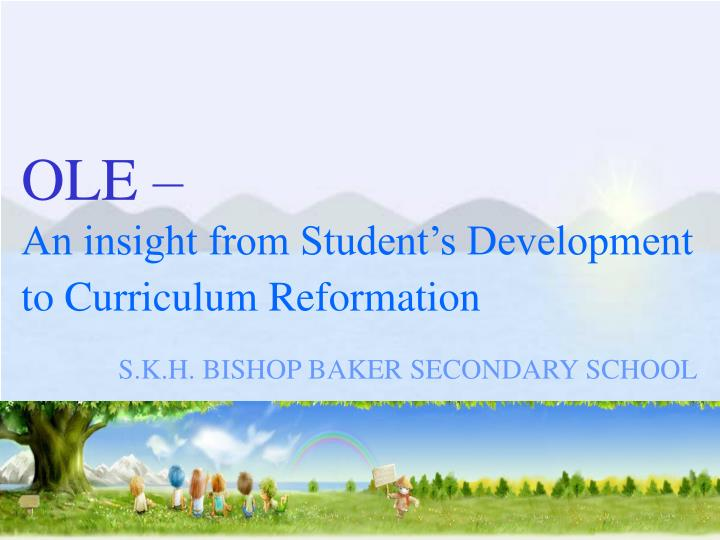 ole an insight from student s development to curriculum reformation n.