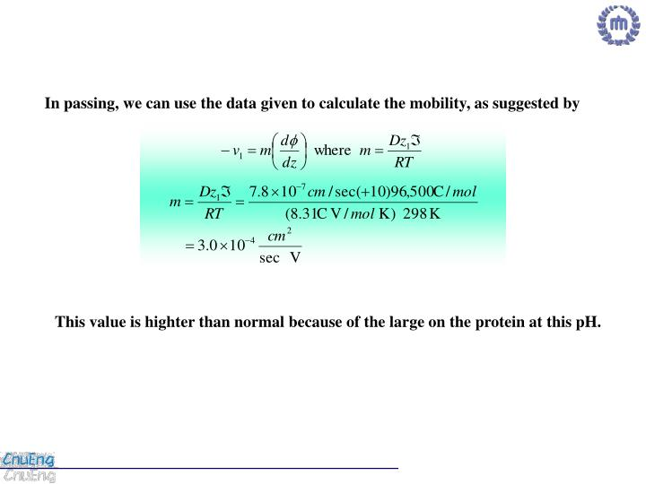 In passing, we can use the data given to calculate the mobility, as suggested by