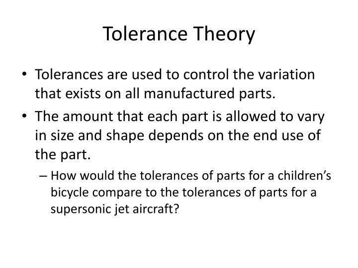 Tolerance theory
