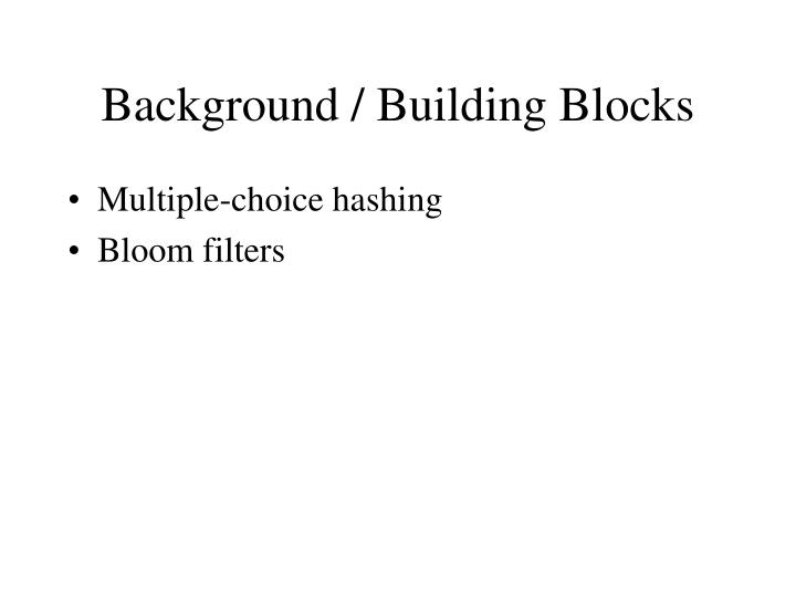 Background / Building Blocks