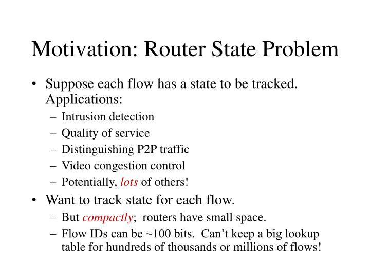 Motivation: Router State Problem