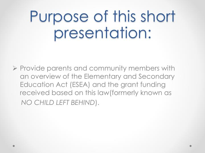 Purpose of this short presentation