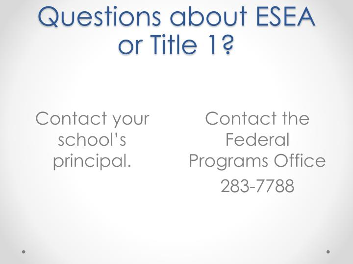 Questions about ESEA or Title 1?