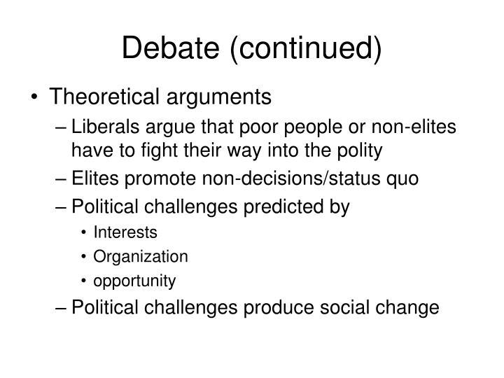 Debate (continued)