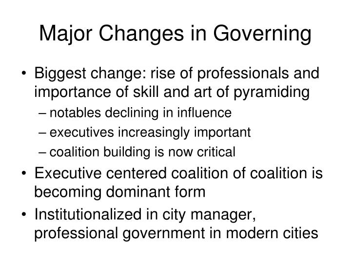 Major Changes in Governing