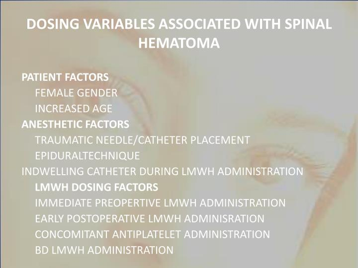DOSING VARIABLES ASSOCIATED WITH SPINAL HEMATOMA