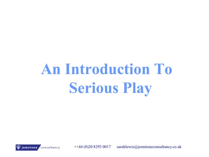 An Introduction To Serious Play
