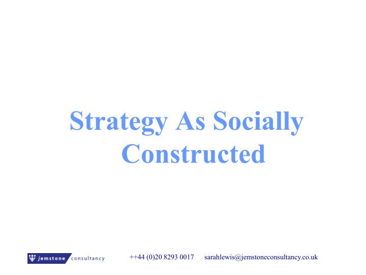 Strategy As Socially Constructed