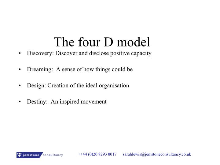 The four D model