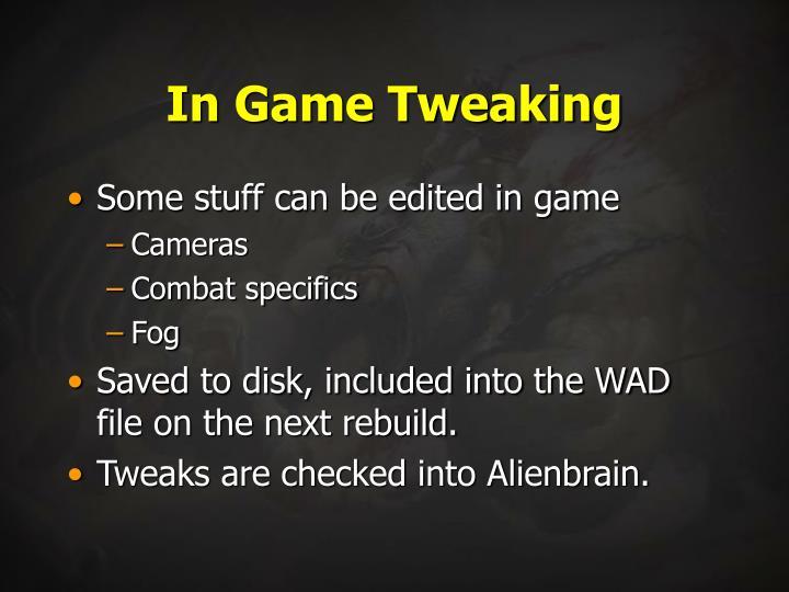 In Game Tweaking