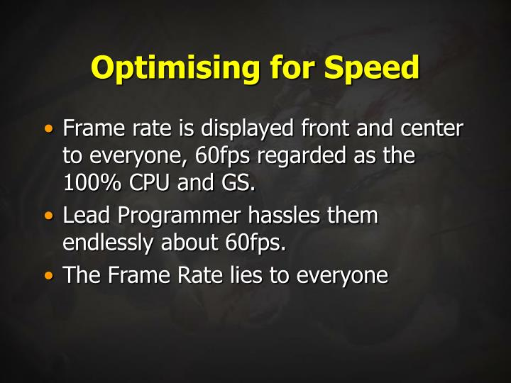 Optimising for Speed