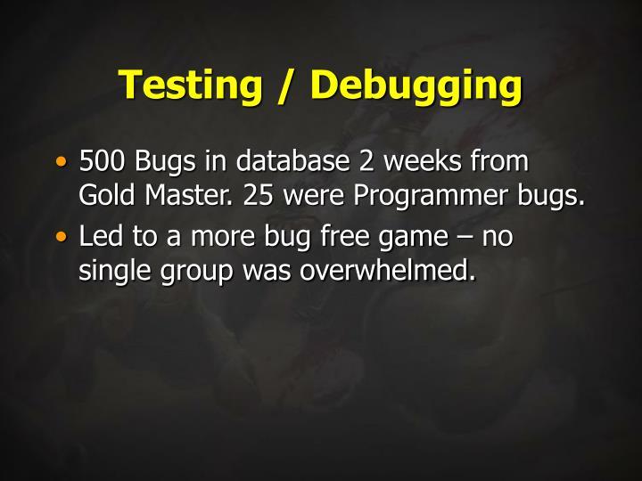 Testing / Debugging