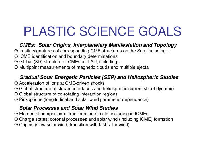 PLASTIC SCIENCE GOALS