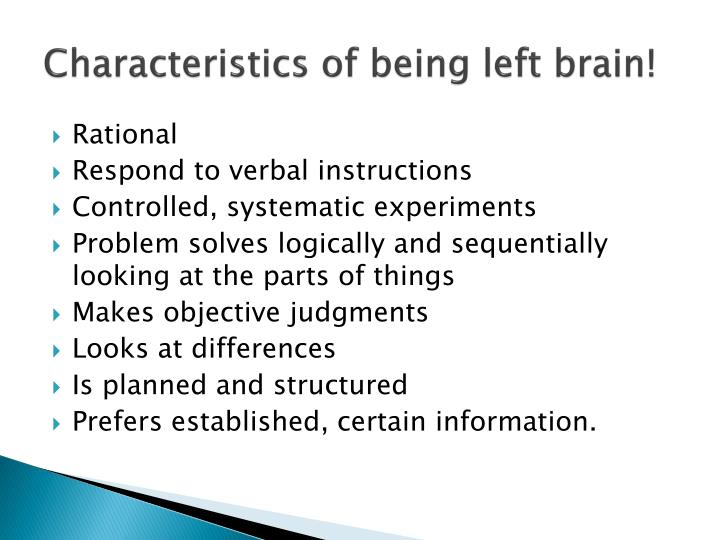 Characteristics of being left brain!