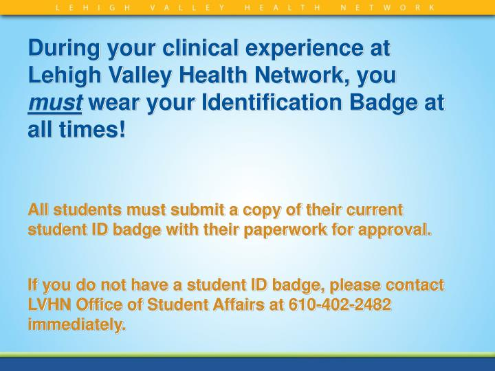 During your clinical experience at Lehigh Valley Health Network, you