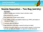 source separation two bag wet dry