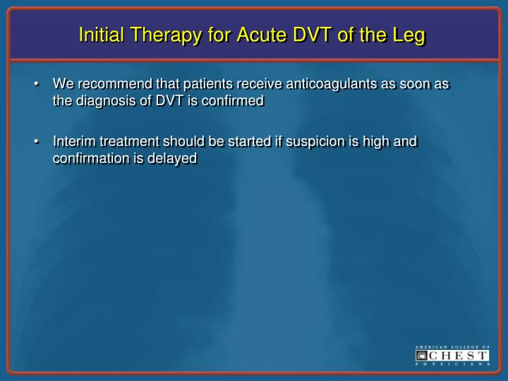 Initial Therapy for Acute DVT of the Leg